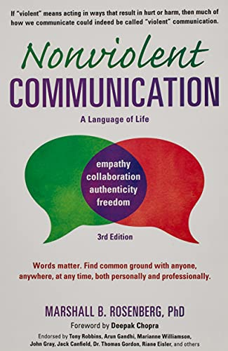 Compare Textbook Prices for Nonviolent Communication: A Language of Life: Life-Changing Tools for Healthy Relationships Nonviolent Communication Guides Third Edition, Third edition Edition ISBN 9781892005281 by Rosenberg PhD, Marshall B.,Chopra, Deepak