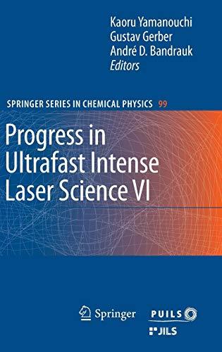 Progress in Ultrafast Intense Laser Science VI (Springer Series in Chemical Physics (99), Band 99)