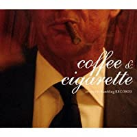 Coffee & Cigarette by Coffee & Cigarette (2008-02-06)