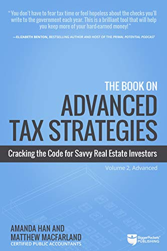 Real Estate Investing Books! - The Book on Advanced Tax Strategies: Cracking the Code for Savvy Real Estate Investors (Tax Strategies, 2)