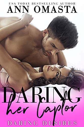 Daring her Captor: A forbidden enemies-to-lovers romance (Daring Desires Book 4) (English Edition)