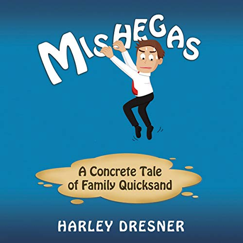 Mishegas: A Concrete Tale of Family Quicksand audiobook cover art