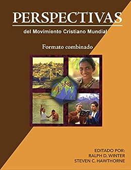 Perspectivas del Movimiento Cristiano Mundial (Formato Combinado) (Spanish Edition) by [Ralph D. Winter, Steven C.  Hawthorne]