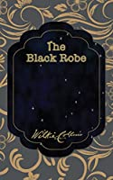 The Black Robe (The Best Wilkie Collins Books)