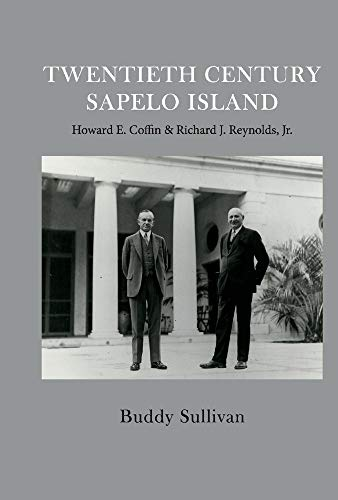 Twentieth Century Sapelo Island: Howard E. Coffin & Richard J. Reynolds, Jr.