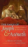 The Fable of Joseph and Aséneth