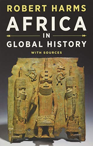 Compare Textbook Prices for Africa in Global History with Sources First Edition ISBN 9780393927573 by Harms, Robert