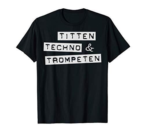 Titten Techno Trompeten Tshirt