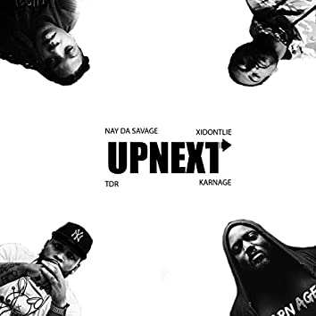 Up Next (feat. Karnage, T.D.R & Nay DaSavage)