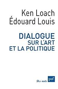 Dialogue sur l'art et la politique par Louis