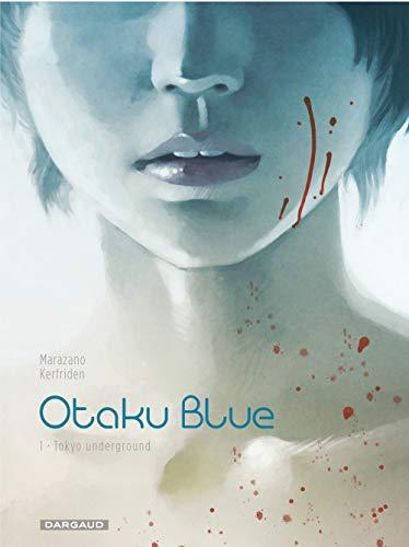 Otaku Blue - tome 1 - Tokyo Underground (1/2)