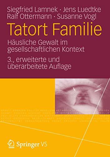 Tatort Familie: Häusliche Gewalt im Gesellschaftlichen Kontext (German Edition)