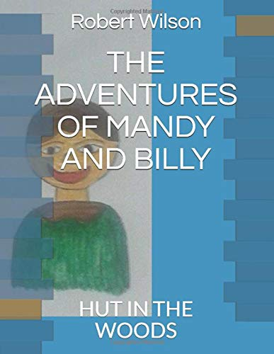 THE ADVENTURES OF MANDY AND BILLY: HUT IN THE WOODS