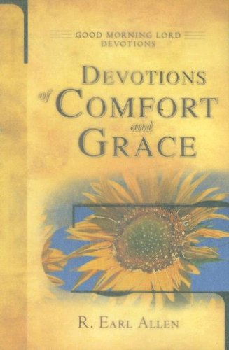 Devotions of Comfort and Grace (Good Morning Lord Devotions)