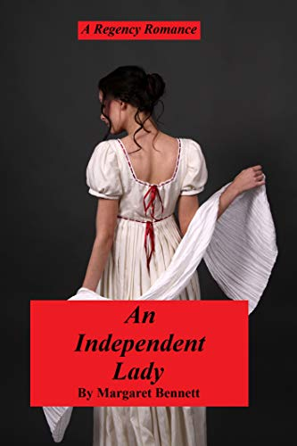 Book: An Independent Lady (A Clean Regency Romance) by Margaret Bennett