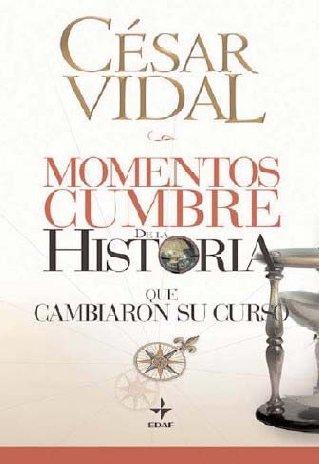 Momentos Cumbre De La Historia (Clio. Crónicas de la Historia)