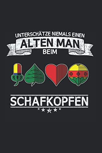 Schafkopfen Kartenspiel Notizbuch: 120 Seiten Liniert - Schafkopfer Bayern Österreich Spielkarten Stammtisch Alter Mann Opa Vater Papa Spruch
