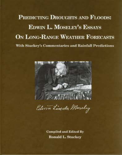 Predicting Droughts and Floods: Edwin L. Moseley's Essays on Long-Range Weather Forecasts