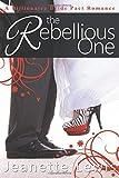 The Rebellious One (Jeanette's Billionaire Bride Pact Romance)