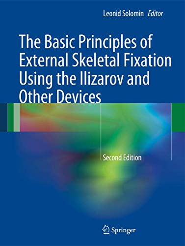 The basic principles of skeletal fixation using the Ilizarov and other devices
