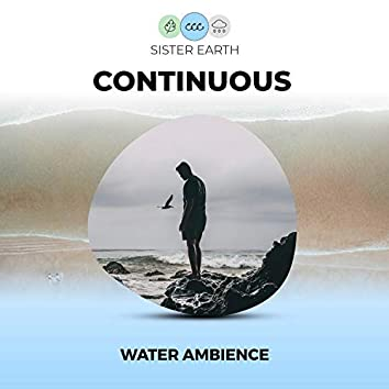 Continuous Water Ambience