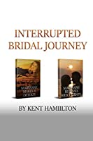 Interrupted Bridal Journey: 2 books in 1