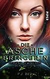 Die Aschebringerin: Sprung zwischen den Welten: Roman von Ried, P.J.