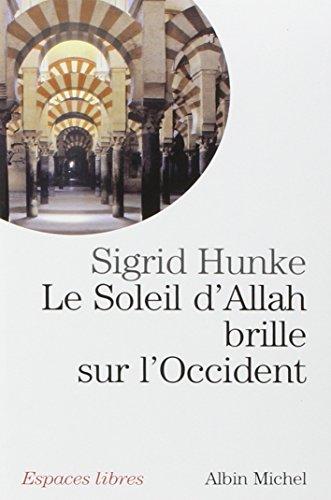 Soleil D'Allah Brille Sur L'Occident (Le): Notre héritage arabe (Collections Spiritualites)