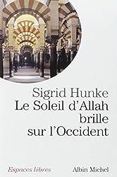 Le Soleil d'Allah brille sur l'Occident - Notre héritage arabe de Sigrid Hunke