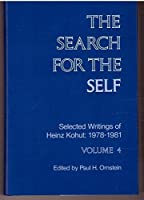The Search for the Self: Selected Writings of Heinz Kohut : 1978-1981 (KOHUT, HEINZ//SEARCH FOR THE SELF)