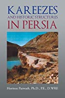Kareezes and Historic Structures in Persia
