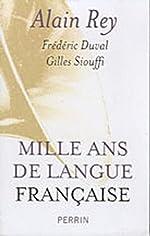 Mille ans de langue française d'Alain REY