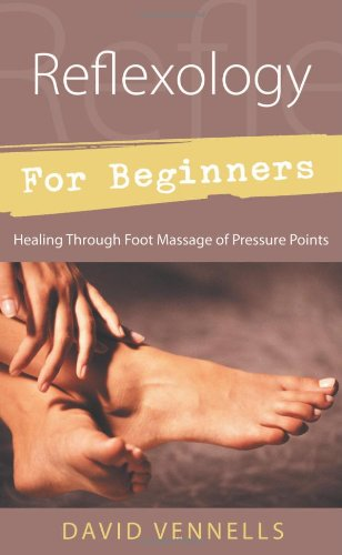 Compare Textbook Prices for Reflexology for Beginners: Healing Through Foot Massage of Pressure Points For Beginners Llewellyn's Illustrated Edition ISBN 9780738700984 by Vennells, David