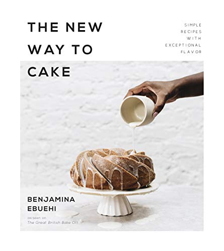 New Way to Cake: Simple Recipes with Exceptional Flavor