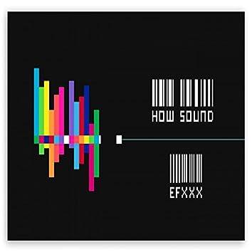 How Sound Efxxx
