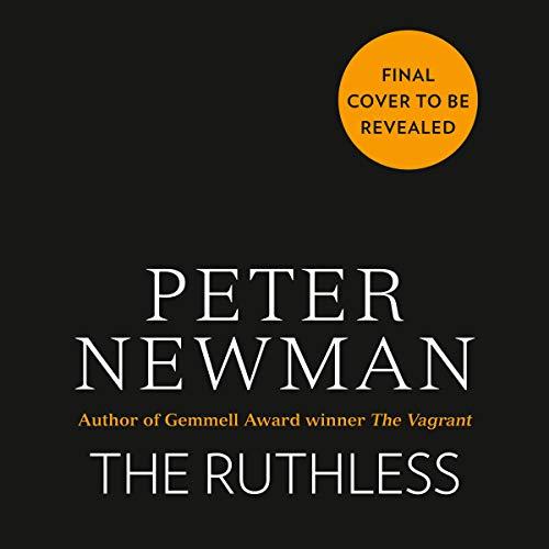 The Ruthless                   Autor:                                                                                                                                 Peter Newman                           Spieldauer: 10 Std. und 40 Min.     Noch nicht bewertet     Gesamt 0,0