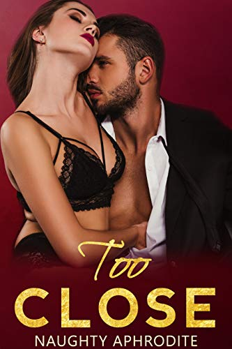 Too Close: Alpha Male Billionaire Romance Collection (English Edition)