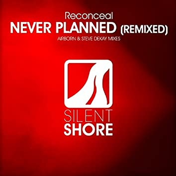 Never Planned (Remixed)