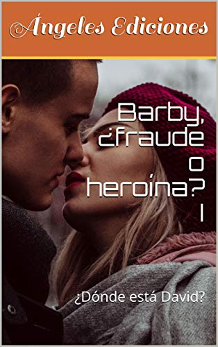 Barby, ¿fraude o heroína? I: ¿Dónde está David?