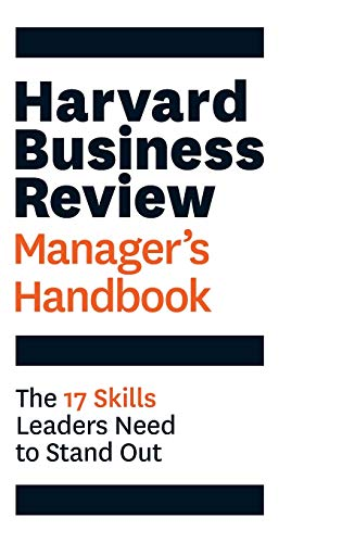 The Harvard Business Review Manager's Handbook: The 17 Skills Leaders Need to Stand Out (HBR Handboo