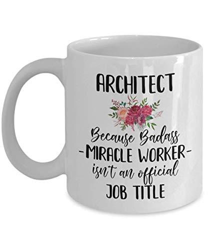 Taza de café de arquitecto Badass Miracle Worker no es un regalo oficial de título de trabajo