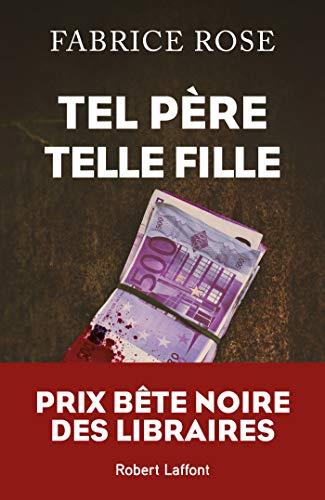 Tel père, telle fille (French Edition)