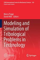 Modeling and Simulation of Tribological Problems in Technology (CISM International Centre for Mechanical Sciences (593))