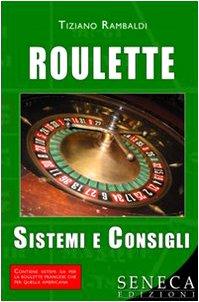 Roulette. Sistemi e consigli