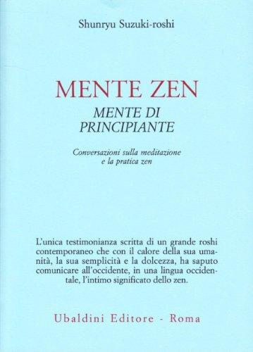 Mente zen, mente di principiante. Conversazioni sulla meditazione e la pratica zen