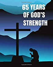 65 Years of God's Strength: 65th Birthday - Our Father Write In Prayer Journal & Sermon Notes - Bible Reflection for Boys, Teens & Men