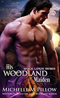 His Woodland Maiden: A Qurilixen World Novel (Space Lords)