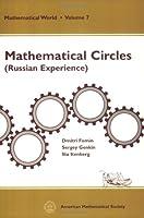 Mathematical Circle: (Russian Experience) (Mathematical World, V. 7)