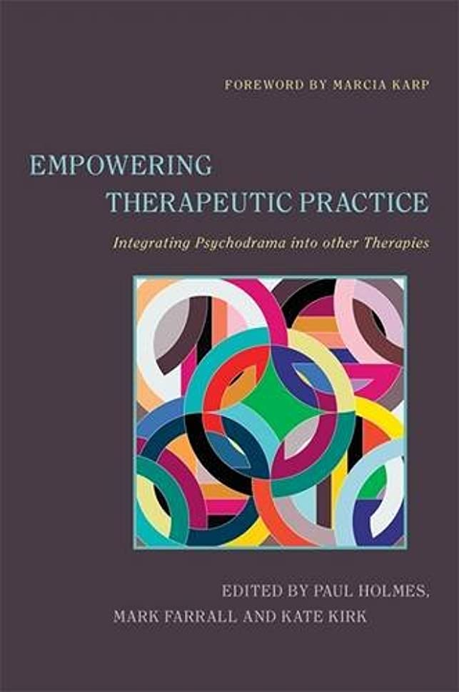 興奮すると遊ぶ詩人Empowering Therapeutic Practice: Integrating Psychodrama into Other Therapies
