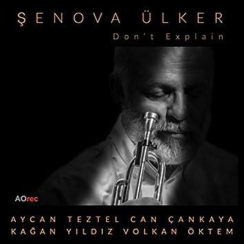 Don't Explain (feat. Can Çankaya, Kağan Yıldız & Volkan Öktem)
